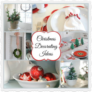 15 Christmas Decorating Ideas ~ It's All in the Details!