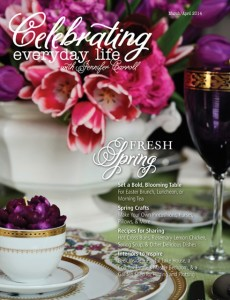 Celebrating Everyday Life ~ March/April Issue