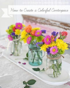 How to Create a Colorful Centerpiece
