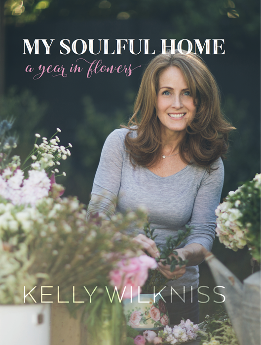 New book - A Year in Flowers by Kelly Wilkniss of My Soulful Home