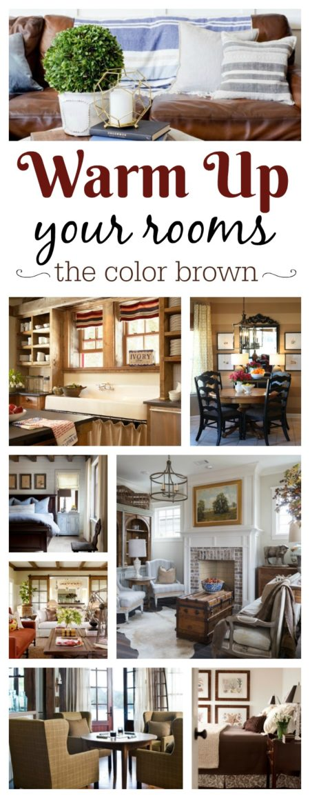 Warm Up Your Rooms. How to use the color brown