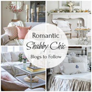 7 Romantic Shabby Chic Blogs to Follow!
